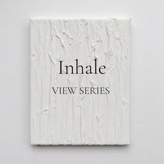 Inhale Series