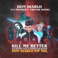 Kill Me Better (Don Diablo VIP Mix) 900