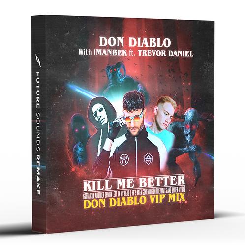 Kill Me Better (Don Diablo VIP Mix) [Ableton Remake]