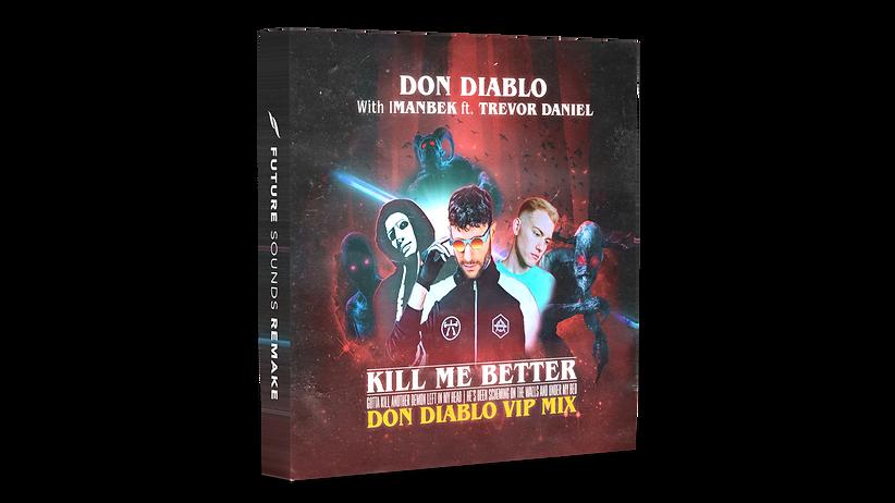 Kill Me Better (Don Diablo VIP Mix).png
