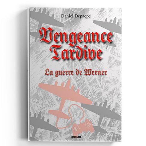 Vengeance tardive - Daniel Depaepe