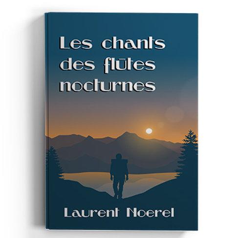 Les chants des flûtes nocturnes - Laurent Noerel