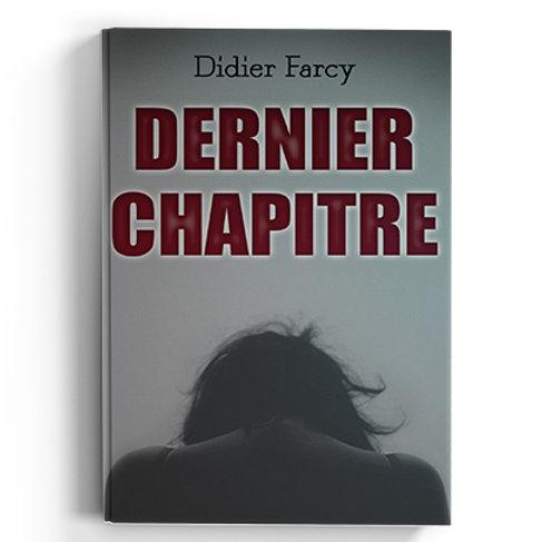 Dernier chapitre - Didier Farcy