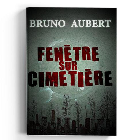 Fenêtre sur cimetière - Bruno Aubert