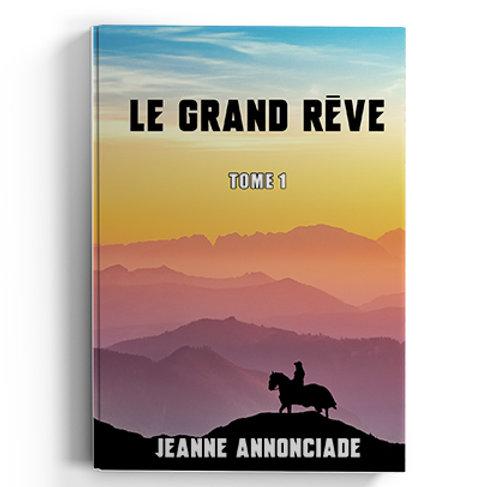 Le grand rêve - Jeanne Annonciade