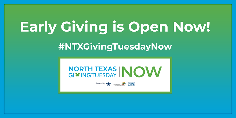 EARLY GIVING HAS BEGUN! North Texas Giving Tuesday NOW