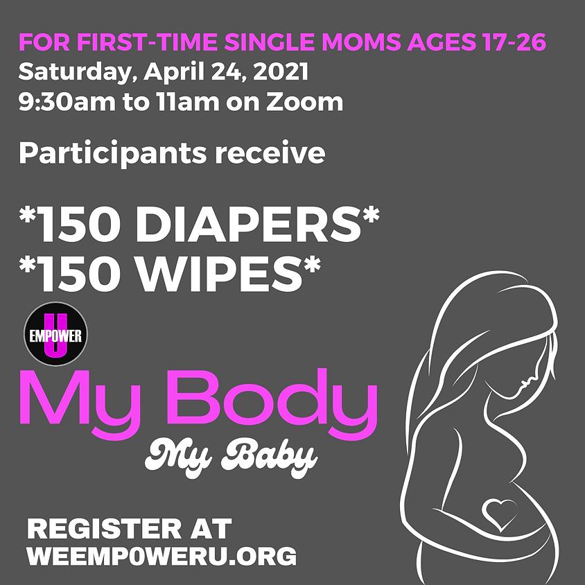 My Body, My Baby - Spring 2021
