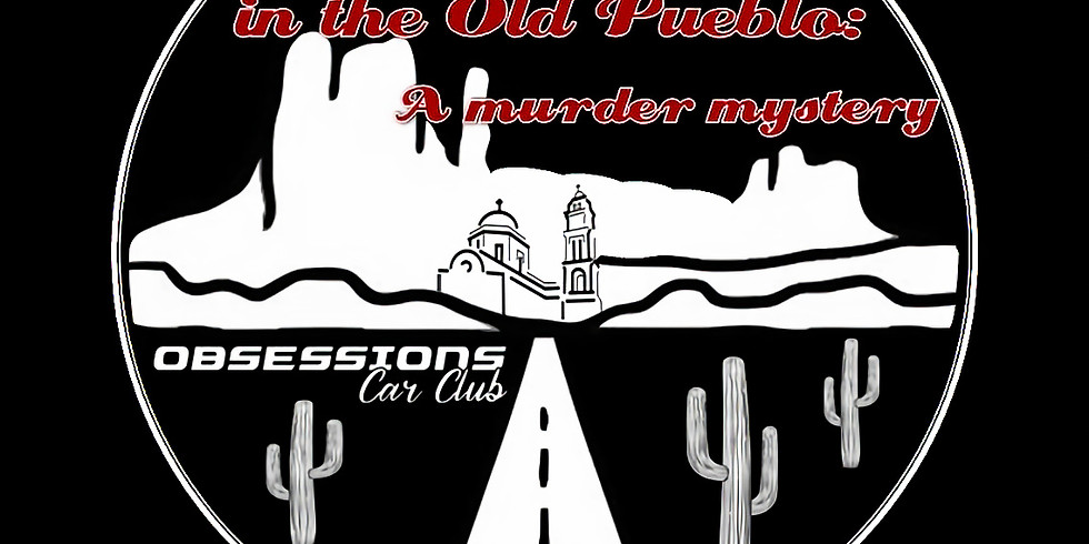 Obsession in the Old Pueblo: A murder mystery