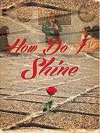 How Do I Shine1.jpeg