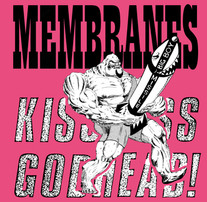 Membranes - Kiss Ass Godhead