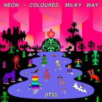 DTSQ - Neon Coloured Milky Way