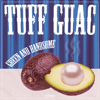 Tuff Guac - Green & Handsome
