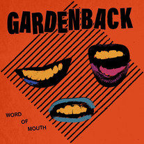 Gardenback - Word Of Mouth