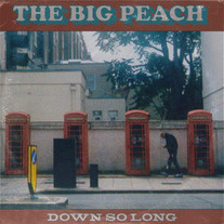 The Big Peach - Down So Long