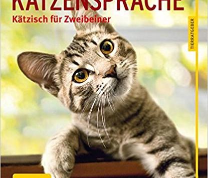Katzensprache - Kätzisch für Zweibeiner