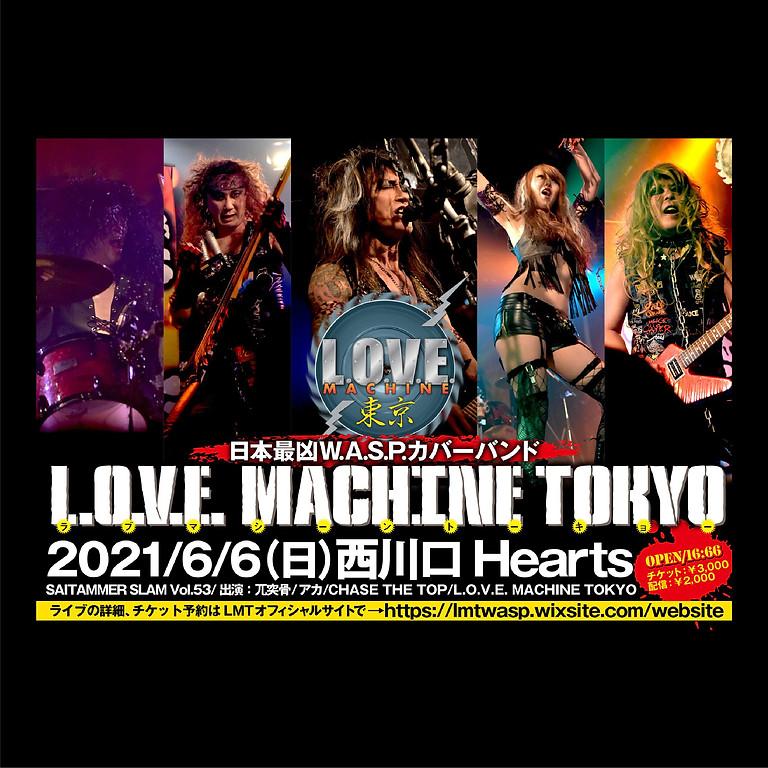 L.O.V.E MACHINE TOKYOライブ in SAITAMMER SLAM vol.53