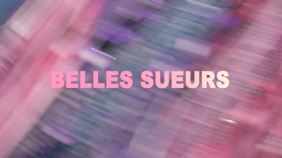 BELLES SUEURS