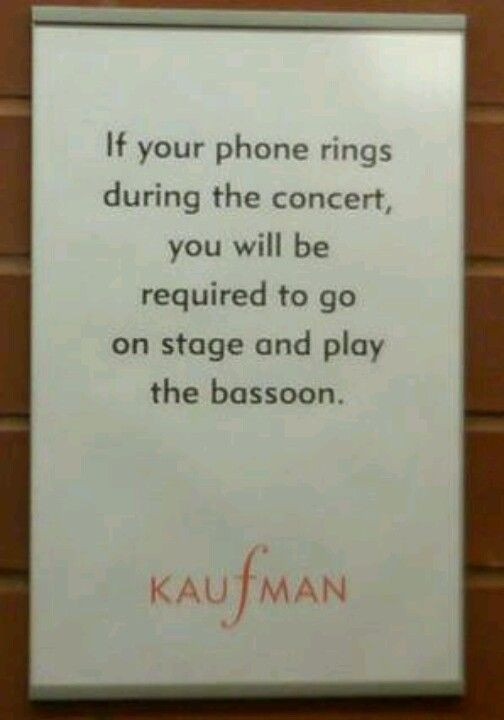 Play the basson if you phone goes off