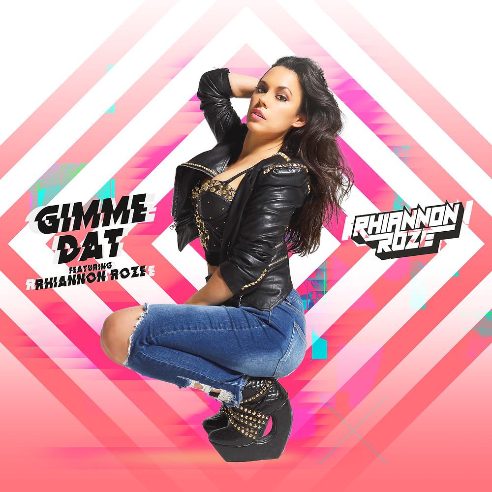 Gimme Dat by Rhiannon Roze Artwork Independent Artist, Female DJ, Female Producer, DJ Rhiannon Roze