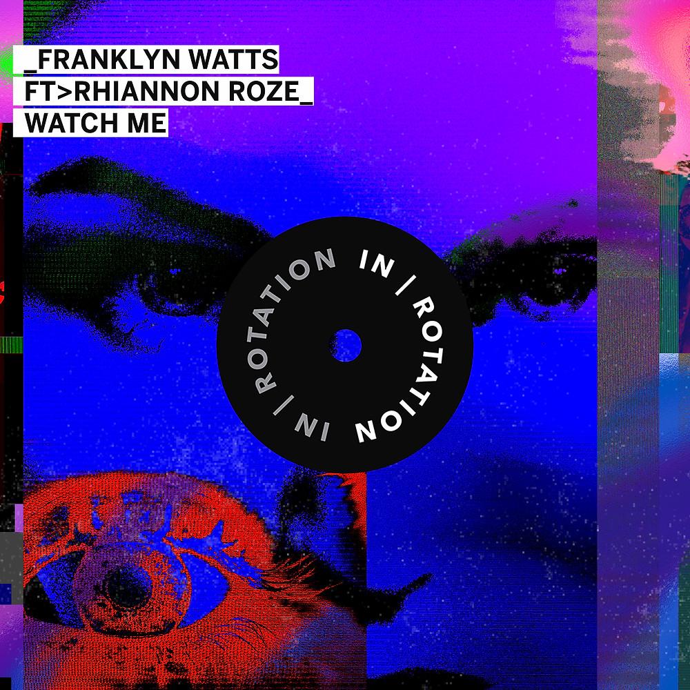 Artwork for Watch Me featuring Rhiannon Roze, by Franklin Watts, Matrix Sessions, female dj, female vocalist, female writer, dj, vocalist, writer, producer, female producer, canadian artist, canadian dj