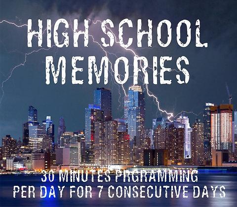 High School Memories - 30 Min/Day - 7 Days
