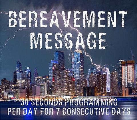 30 Sec Bereavement Message