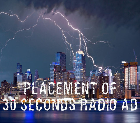 Placement of 30 Second Radio Ad