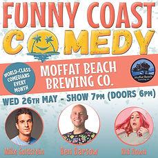 Funny Coast Comedy at Moffat Beach - 26th May