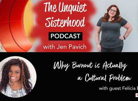 Burnout is Actually a Cultural Problem with guest Felicia Baucom