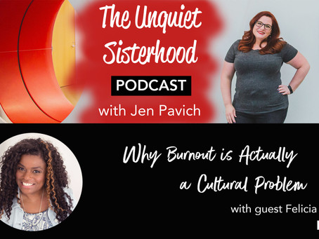 Burnout is Actually a Cultural Problem with guest Felicia Baucom