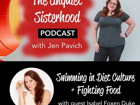 Swimming in Diet Culture and Fighting Food with Isabel Foxen Duke