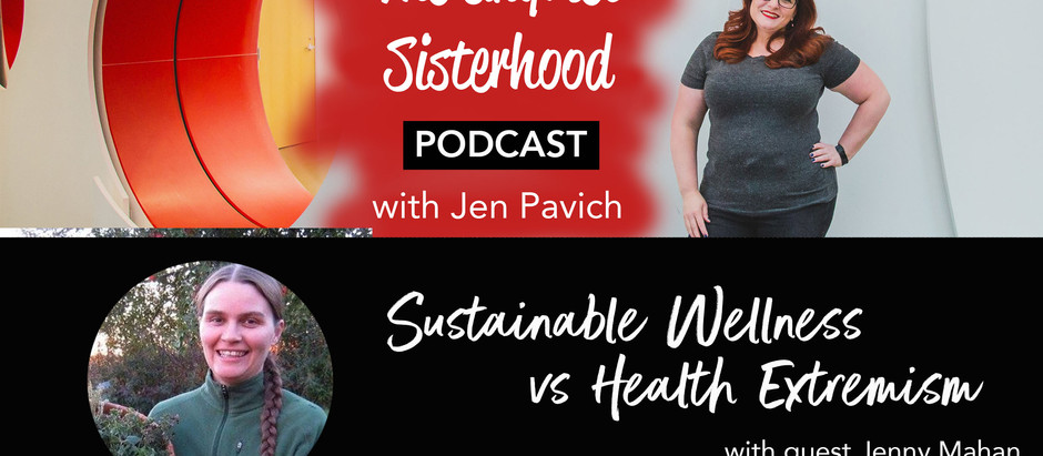 Sustainable Wellness vs Health Extremism with guest Jenny Mahan
