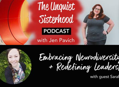 Embracing Neurodiversity + Redefining Leadership with guest Sarah Bishop