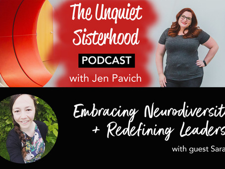 Embracing Neurodiversity + Redefining Leadership with guest Sarah Bishop