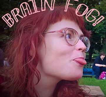 The wonderfully funny and annoying world of brain fog