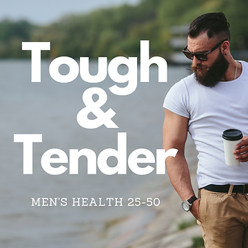 Tough and Tender {Men's Health ages 25-50}