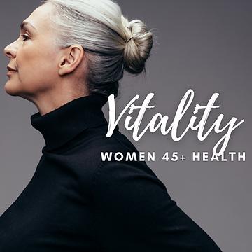 Vitality {Women's 45+ Health}