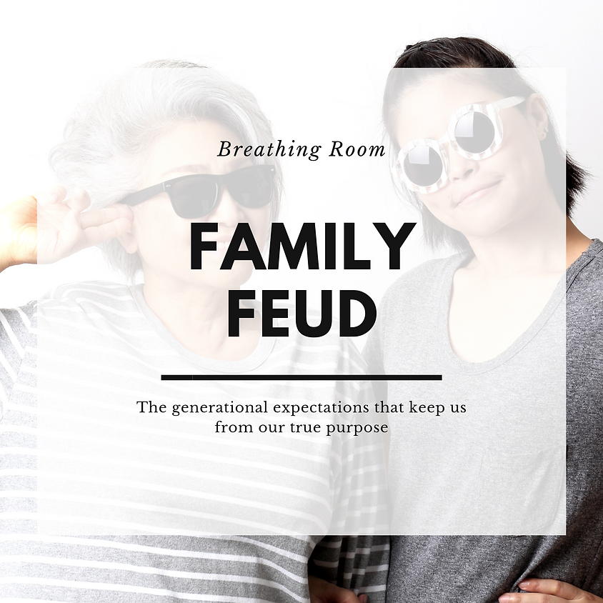 Breathing Room {Topic: Family Feud}