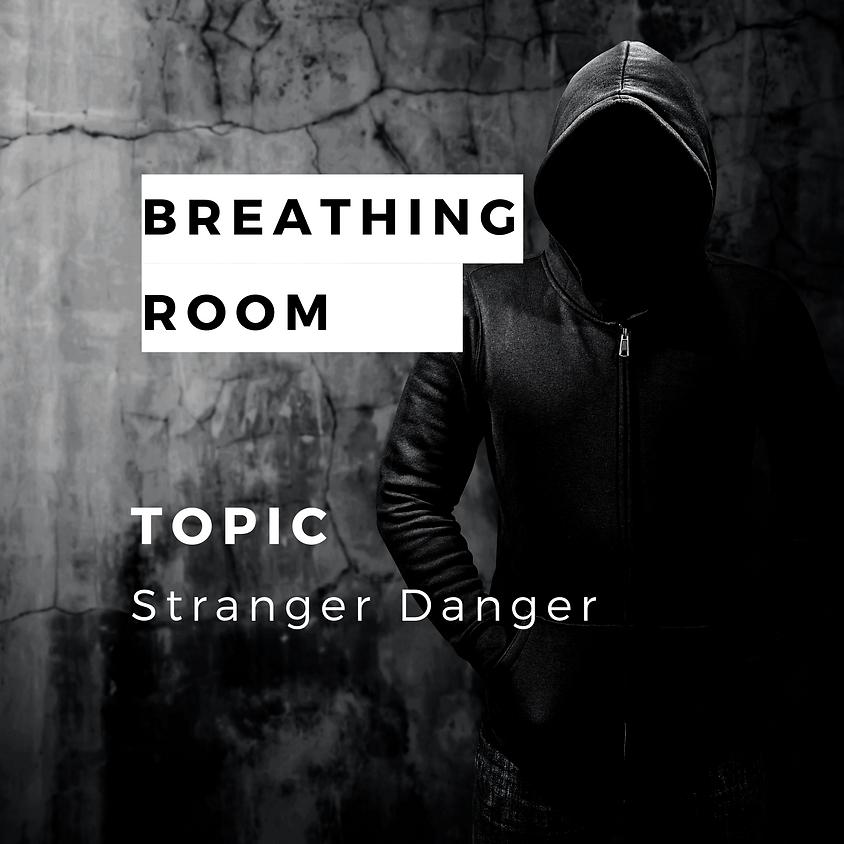 Breathing Room {Topic: Emotional Stranger Danger}