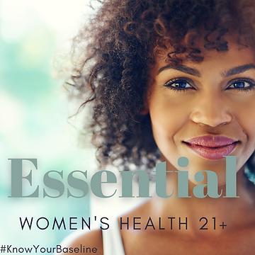 Essential {Women's 21+ Health}