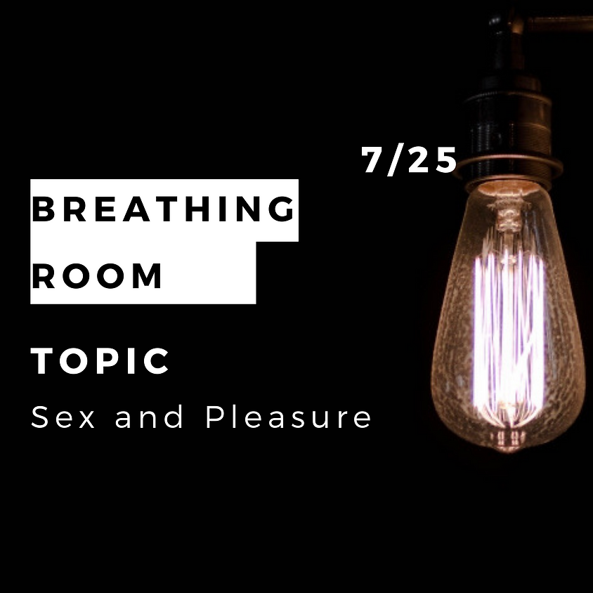Breathing Room {Topic: Sex and Pleasure}