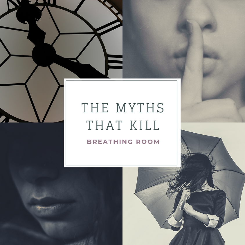 Breathing Room {Topic: The Myth's That Kill Us}