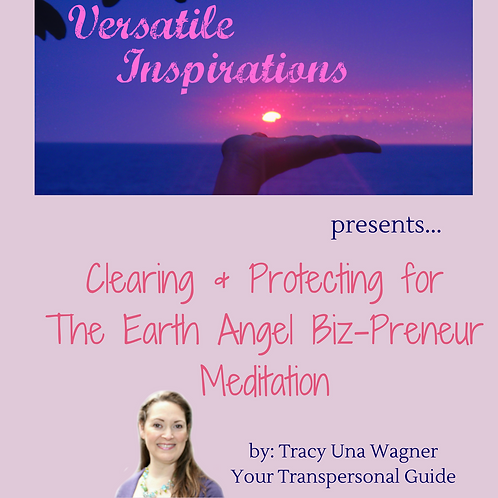 Clearing & Protecting the Earth Angel Biz-Preneur Meditation