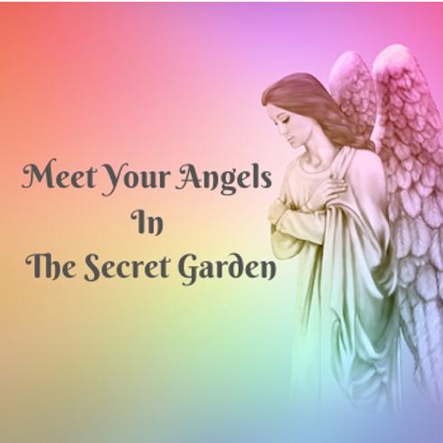 Meet Your Angels in the Secret Garden