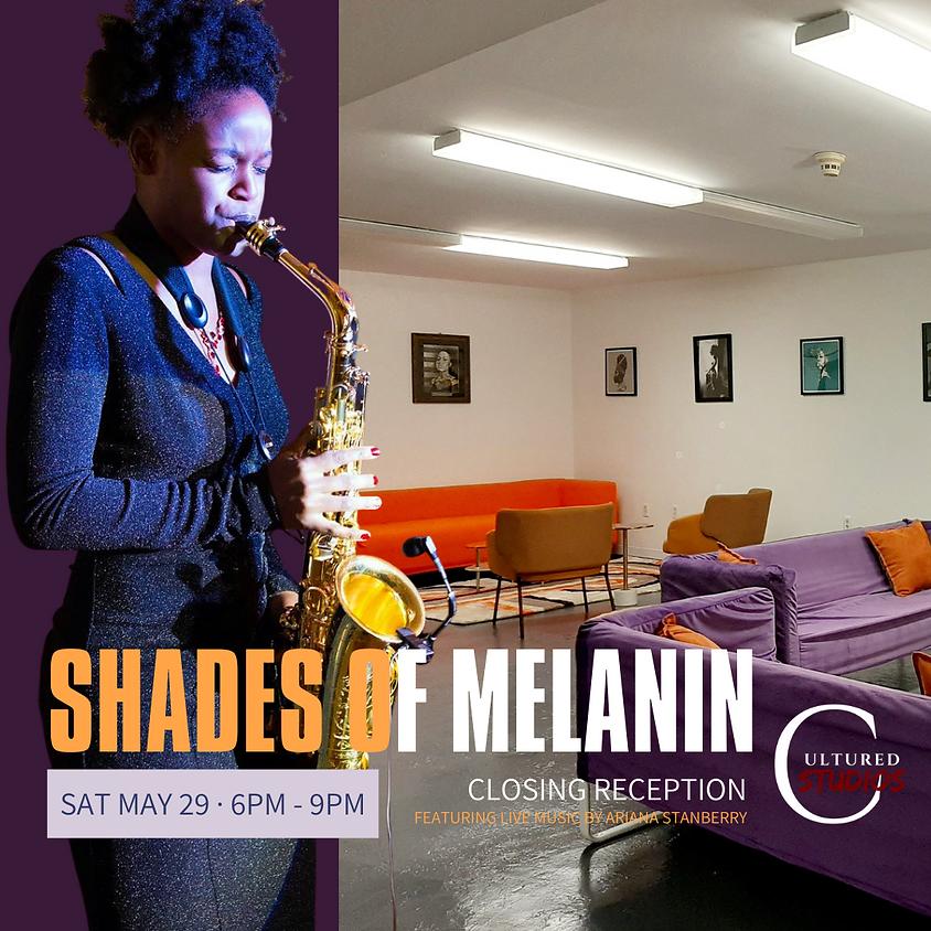Shades of Melanin Closing Reception