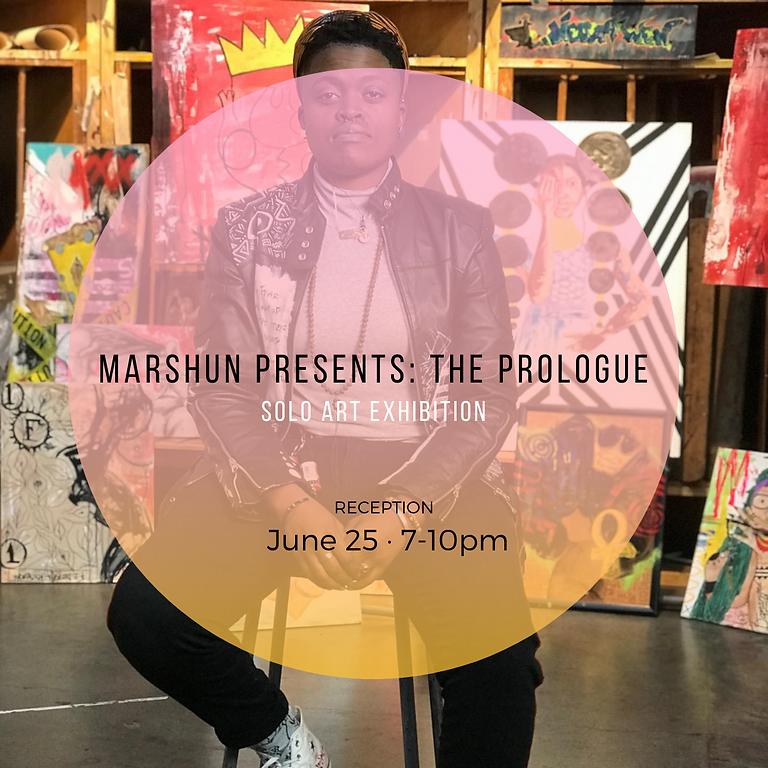 Marshun Art Presents: The Prologue