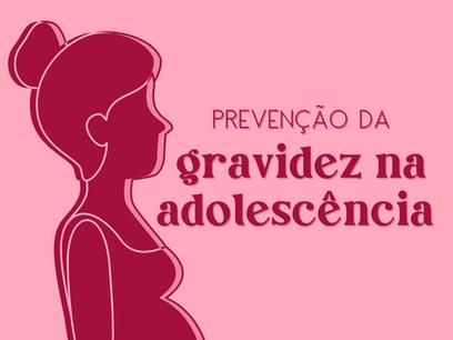 A importância de difundir a prevenção da gravidez na adolescência