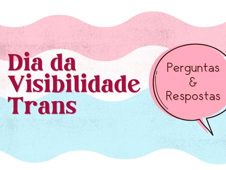 Dia da Visibilidade Trans de 2021 - Q&A