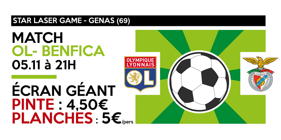 Match OL-Benfica • Ecran géant, pintes & planches !