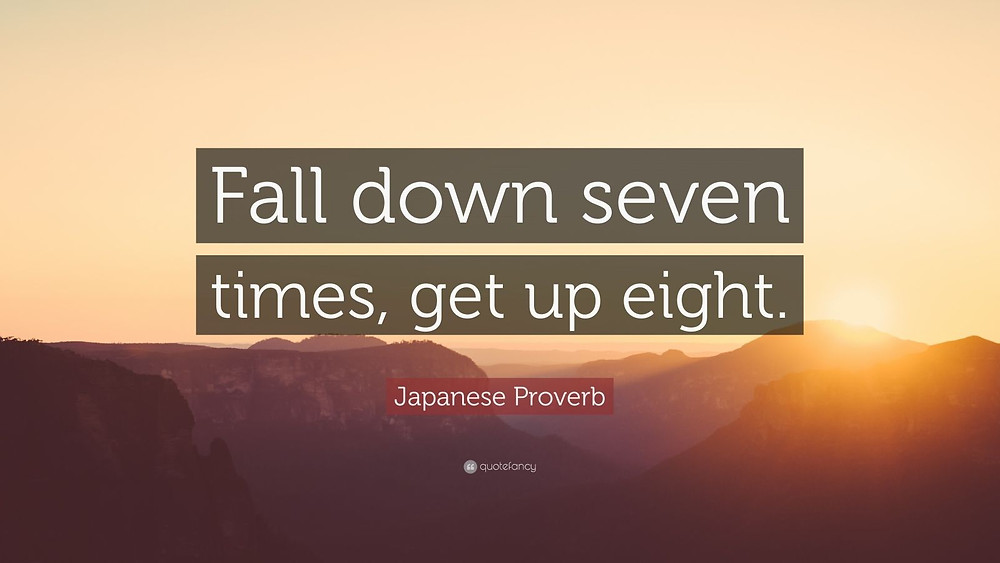 Image result for fall down 7 times get up 8